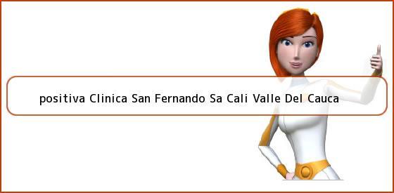 <b>positiva Clinica San Fernando Sa Cali Valle Del Cauca</b>