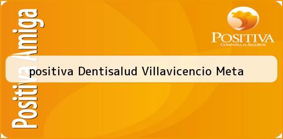 <b>positiva Dentisalud Villavicencio Meta</b>