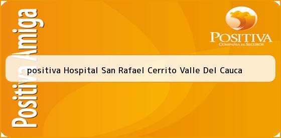 <b>positiva Hospital San Rafael Cerrito Valle Del Cauca</b>
