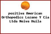 <i>positiva American Orthopedics Lozano Y Cia Ltda Neiva Huila</i>
