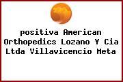 <i>positiva American Orthopedics Lozano Y Cia Ltda Villavicencio Meta</i>