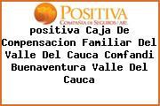 <i>positiva Caja De Compensacion Familiar Del Valle Del Cauca Comfandi Buenaventura Valle Del Cauca</i>