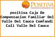 <i>positiva Caja De Compensacion Familiar Del Valle Del Cauca Comfandi Cali Valle Del Cauca</i>