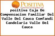 <i>positiva Caja De Compensacion Familiar Del Valle Del Cauca Comfandi Candelaria Valle Del Cauca</i>