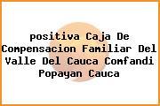 <i>positiva Caja De Compensacion Familiar Del Valle Del Cauca Comfandi Popayan Cauca</i>