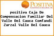 <i>positiva Caja De Compensacion Familiar Del Valle Del Cauca Comfandi Zarzal Valle Del Cauca</i>