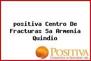 <i>positiva Centro De Fracturas Sa Armenia Quindio</i>
