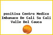 <i>positiva Centro Medico Imbanaco De Cali Sa Cali Valle Del Cauca</i>