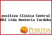 <i>positiva Clinica Central Ohl Ltda Monteria Cordoba</i>
