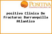 <i>positiva Clinica De Fracturas Barranquilla Atlantico</i>