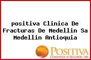 <i>positiva Clinica De Fracturas De Medellin Sa Medellin Antioquia</i>