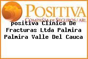 <i>positiva Clinica De Fracturas Ltda Palmira Palmira Valle Del Cauca</i>