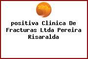 <i>positiva Clinica De Fracturas Ltda Pereira Risaralda</i>