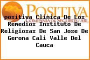<i>positiva Clinica De Los Remedios Instituto De Religiosas De San Jose De Gerona Cali Valle Del Cauca</i>
