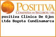 <i>positiva Clinica De Ojos Ltda Bogota Cundinamarca</i>