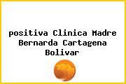 <i>positiva Clinica Madre Bernarda Cartagena Bolivar</i>