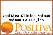 <i>positiva Clinica Maicao Maicao La Guajira</i>