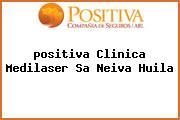 <i>positiva Clinica Medilaser Sa Neiva Huila</i>