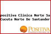 <i>positiva Clinica Norte Sa Cucuta Norte De Santander</i>