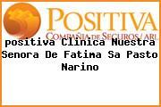 <i>positiva Clinica Nuestra Senora De Fatima Sa Pasto Narino</i>