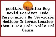 <i>positiva Clinica Rey David Cosmitet Ltda Corporacion De Servicios Medicos Internacionales Them Y Cia Cali Valle Del Cauca</i>