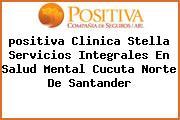 <i>positiva Clinica Stella Servicios Integrales En Salud Mental Cucuta Norte De Santander</i>
