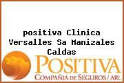 <i>positiva Clinica Versalles Sa Manizales Caldas</i>