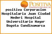 <i>positiva Corporacion Hospitalaria Juan Ciudad Mederi Hospital Universitario Mayor Bogota Cundinamarca</i>