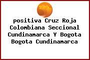 <i>positiva Cruz Roja Colombiana Seccional Cundinamarca Y Bogota Bogota Cundinamarca</i>
