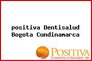 <i>positiva Dentisalud Bogota Cundinamarca</i>