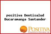 <i>positiva Dentisalud Bucaramanga Santander</i>