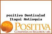 Teléfono y Dirección Positiva, Dentisalud, Itagui, Antioquia