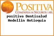 <i>positiva Dentisalud Medellin Antioquia</i>