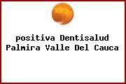 <i>positiva Dentisalud Palmira Valle Del Cauca</i>