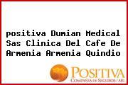 <i>positiva Dumian Medical Sas Clinica Del Cafe De Armenia Armenia Quindio</i>