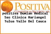 <i>positiva Dumian Medical Sas Clinica Mariangel Tulua Valle Del Cauca</i>