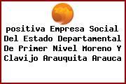 <i>positiva Empresa Social Del Estado Departamental De Primer Nivel Moreno Y Clavijo Arauquita Arauca</i>