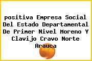 <i>positiva Empresa Social Del Estado Departamental De Primer Nivel Moreno Y Clavijo Cravo Norte Arauca</i>