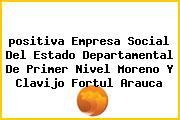 <i>positiva Empresa Social Del Estado Departamental De Primer Nivel Moreno Y Clavijo Fortul Arauca</i>