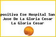 <i>positiva Ese Hospital San Jose De La Gloria Cesar La Gloria Cesar</i>