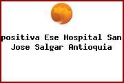 <i>positiva Ese Hospital San Jose Salgar Antioquia</i>