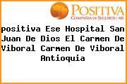 Teléfono y Dirección Positiva, E.S.E. Hospital San Juan De Dios El Carmen De Viboral, Carmen De Viboral, Antioquia