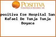 <i>positiva Ese Hospital San Rafael De Tunja Tunja Boyaca</i>