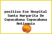 Teléfono y Dirección Positiva, E.S.E. Hospital Santa Margarita De Copacabana, Copacabana, Antioquia