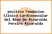 <i>positiva Fundacion Clinica Cardiovascular Del Nino De Risaralda Pereira Risaralda</i>