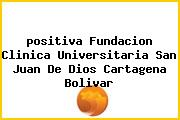 <i>positiva Fundacion Clinica Universitaria San Juan De Dios Cartagena Bolivar</i>