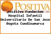 <i>positiva Fundacion Hospital Infantil Universitario De San Jose Bogota Cundinamarca</i>