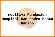 <i>positiva Fundacion Hospital San Pedro Pasto Narino</i>