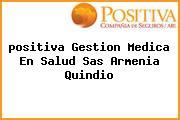 <i>positiva Gestion Medica En Salud Sas Armenia Quindio</i>