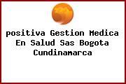 <i>positiva Gestion Medica En Salud Sas Bogota Cundinamarca</i>